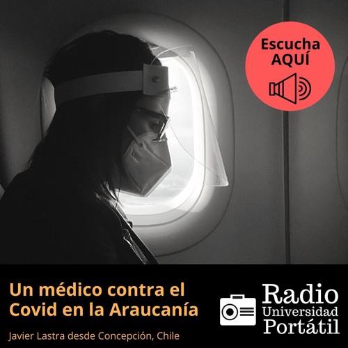 Un médico contra el Covid en la Araucanía