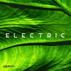 Electric - KV [Audio Library Release] · Free Copyright-safe Music