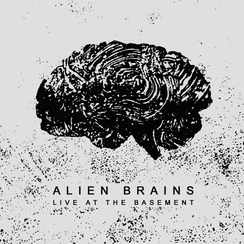 "Alien Brains Basement ""Live At The Basement"" excerpt"