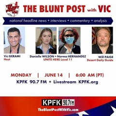 THE BLUNT POST with VIC: Guests Danielle Wilson, Maria Hernandez, Norma Hernandez, Will Paige