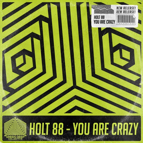 Holt 88 - You Are Crazy (Original Mix)
