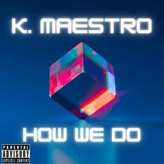 HOW WE DO (Prod. by Yoki)