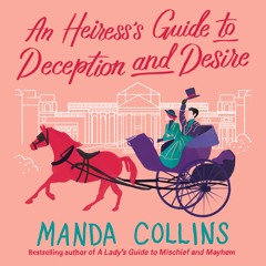 An Heiress's Guide to Deception and Desire by Manda Collins Read by Mary Jane Wells - Audio Excerpt