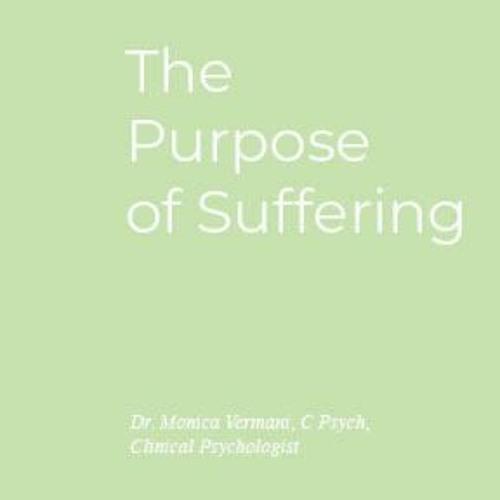 Monica Vermani The Purpose Of Suffering Article
