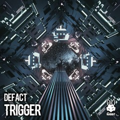 Defact - Trigger [FREE DL]