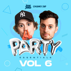 Chunky Dip & Jesse James - Party Essentials 6 Mixtape