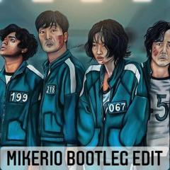 Squid Game (Mikerio Bootleg Edit)