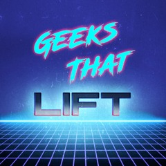 A Shock to the System - Geeks That Lift Podcast Ep. 53