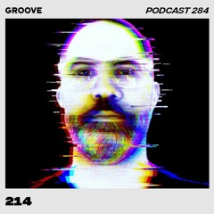 Groove Podcast 284 - 214