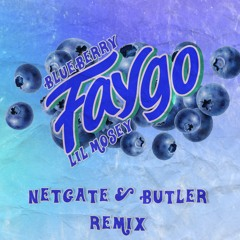 Lil Mosey - Blueberry Faygo (Netgate & Butler Remix) FREE DL