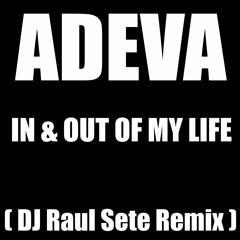 AD3VA - 1N AND 0UT 0F MY LIF3  (DJ Raul Sete 2021 ReMix) F DL see Description