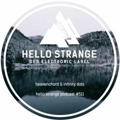 heavenchord & infinity dots - hello strange podcast #511