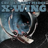 CRF & AGENT MEDGE - X-Wing