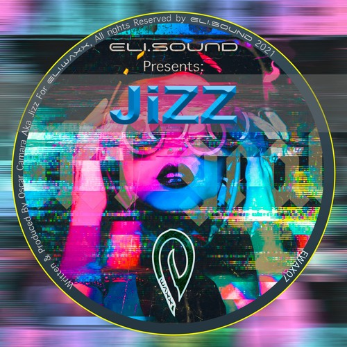 (ewax08) Eli.sound Presents: Jizz From MEXICO