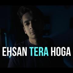 Ehsan Tera Hoga - Fahad Azeem