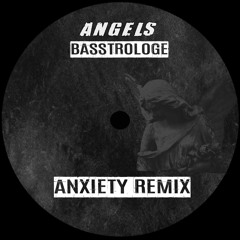 Basstrologe - Angels (ANXIETY Remix)[Free Download]