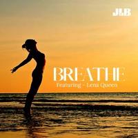 JLB - B-Long - Breathe - featuring  Lena Queen