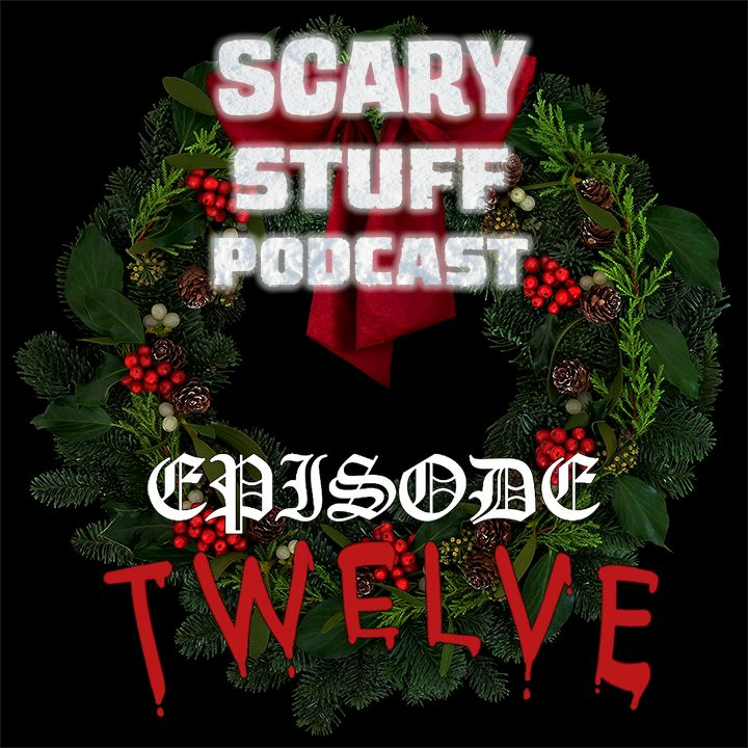 Episode 12: The Scariest Damn Night of the Year (Christmas)