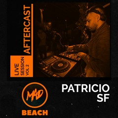 Patricio SF @ After Cast Live Sessions Vol.2 In Mad Beach