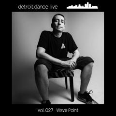 detroit.dance live - vol. 027: Wave Point