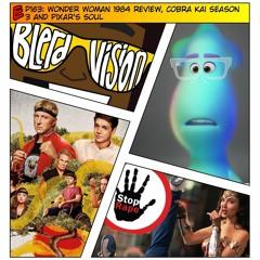 EP163: Wonder Woman 1984 Review, Cobra Kai Season 3 and Pixar's Soul