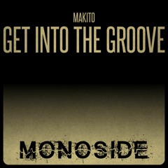 Makito - GET INTO THE GROOVE // MS153