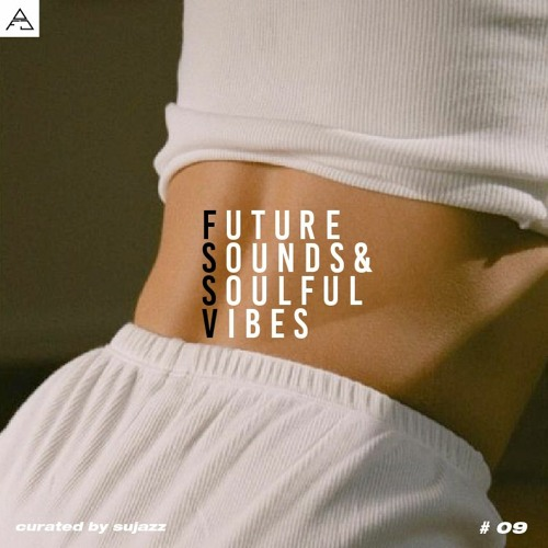 FUTURE SOUNDS & SOULFUL VIBES N°9