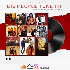 Big People Tune Vol 4 | Ultimate Slow Jams Mix - @DJRemzy_