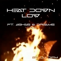 Heat Down Low - Feat. Ashes And Dreams (voice)