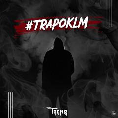 TOUJOURS OKLM - TrapEdition x DJ Trem'S #TrapOklm