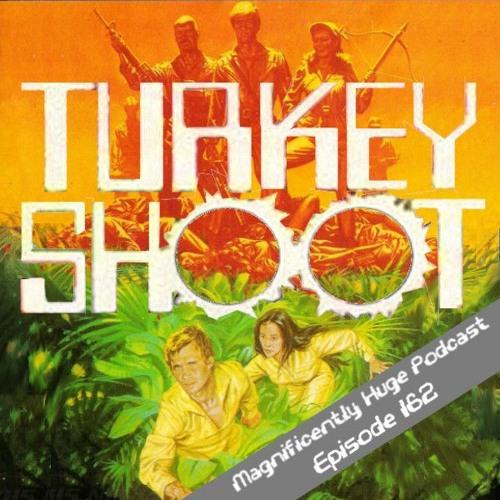 Episode 162 - Turkey Shoot