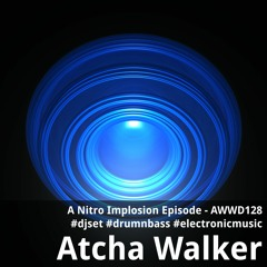 A Nitro Implosion Episode - AWWD128 - djset - drum n bass - electronic music