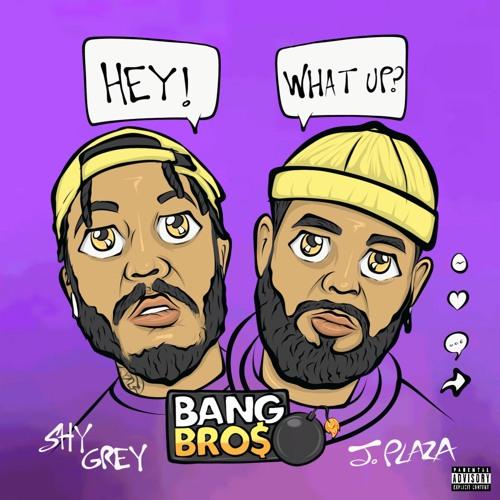 Bang Bro$ w. Shy Grey