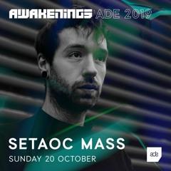 Awakenings ADE 2019 | Setaoc Mass
