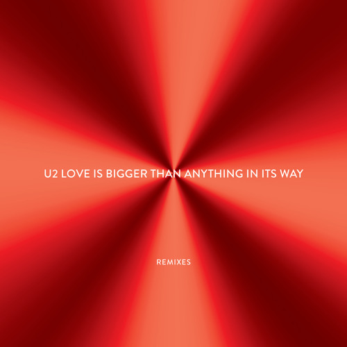 U2 - Love Is Bigger Than Anything In Its Way (The Funk Hunters Remix)
