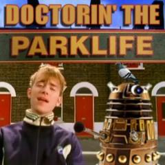 Phil B - Doctorin' The Parklife (Dr Who Theme v The Timelords Doctorin' The Tardis v Blur Parklife)