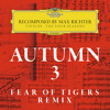 Recomposed By Max Richter: Vivaldi, The Four Seasons: Autumn 3 (Fear Of Tigers Remix - Radio Edit)