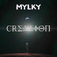 Mylky - Creation