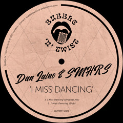 📣 DAN LAINO & SMHRS - I Miss Dancing [BNT037] 12th March 2021
