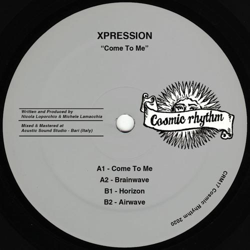 "CRM17 // XPRESSION - Come To Me 12"" [PREMIERES]"