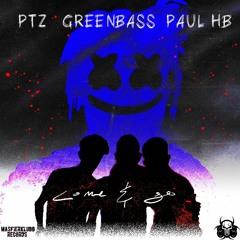 PTZ, PAUL HB & GREENBASS - COME AND GO (ACID LOVE)