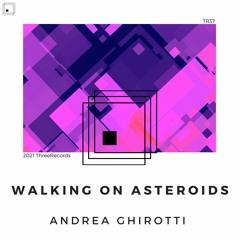 Andrea Ghirotti - Walking On Asteroids (Original Mix)