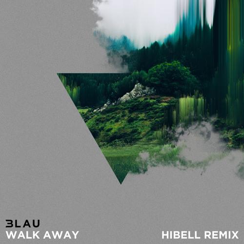 Walk Away (Hibell Remix) [feat. Luna Aura]