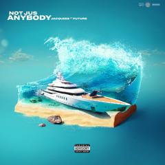 Not Jus Anybody (feat. Future)