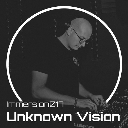 Immersion017 - Unknown Vision