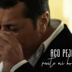 Aco Pejovic - Recite mi ko je zeni