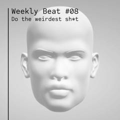Do the weirdest shit (WB08)