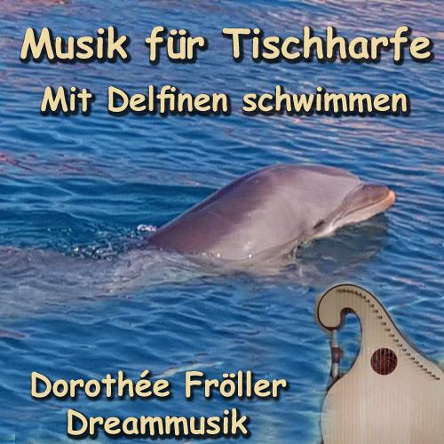 Mit Delfinen schwimmen - Musik für Tischharfe
