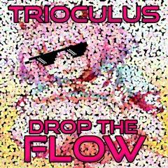 TriOculus - Drop The Flow
