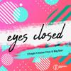 Eyes Closed (feat. Big Star & Kaien Cruz)